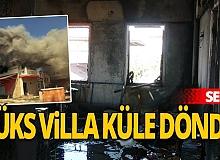 Villa yangını tatilcileri korkuttu!