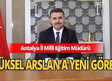 Antalya il Milli Eğitim Müdürü Yüksel Arslan Diyarbakır'a atandı