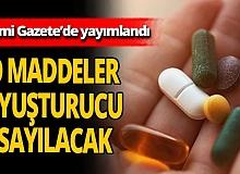 6 madde uyuşturucu kapsamına alındı