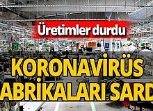 700 işçinin çalıştığı 2 fabrika için 'koronavirüs' kararı