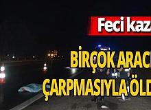 Adana'da dehşet! Birçok aracın çarpmasıyla öldü