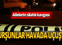 Adana'da silahlı kavga! Aileler birbirine girdi