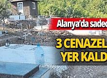Alanya'da mezarlıkta yer kalmadı