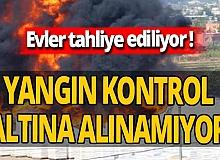 Alevler yerleşim yerlerine sıçradı! Evler tahliye diliyor