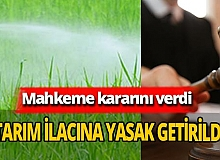 Ankara 18'inci İdare Mahkemesi glifosat ilacına yasak getirdi