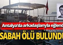 Antalya'da 22 yaşındaki Kubilay Akkaya hayatını kaybetti