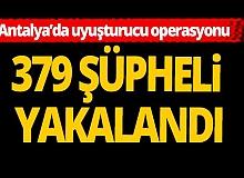 Antalya'da 379 şüpheli yakalandı