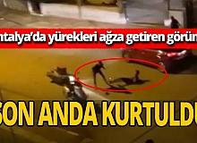 Antalya'da aracın altında kalmaktan son anda kurtuldu