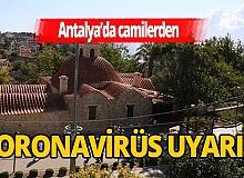 """Antalya'da camilerden uyarı yapıldı: """"Salgına karşı hep birlikte korunmalıyız"""""""