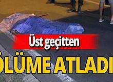 Antalya'da feci ölüm! Üst geçitten ölüme atladı