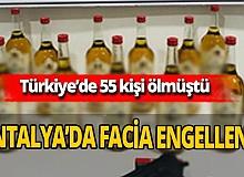 Antalya'da kaçak alkol faciası engellendi