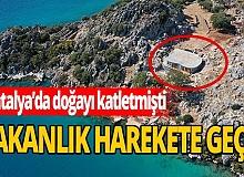 Antalya'da kaçak villa skandalında yeni gelişme!