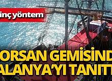 Antalya haber: Alanya'yı bu kez, tekne tepesinde tanıttı