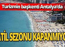 Antalya haber: Antalya tatil sezonunu uzatıyor