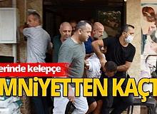 Antalya haber: Gözaltındayken firar etti