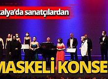 Antalya haber: 'Maskeli Sanatçılar'dan konser