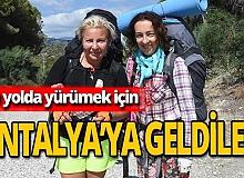 Antalya haber: Yolda yürümek için Antalya'ya geldiler