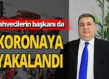 Antalya Kahveciler Odası Başkanı Murat Ağaoğlu koronavirüse yakalandı