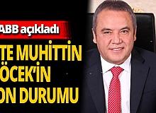 Antalya son dakika...ABB'den Başkan Böcek'in sağlık durumuna ilişkin açıklama