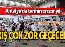 Antalya tarihinin en zor yılının sonuna geldi