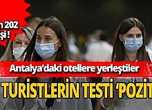 Antalya haber... Antalya'ya gelen turistlerin testi pozitif!