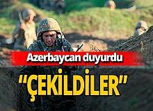 """Azerbaycan Savunma Bakanlığı duyurdu: """"Geri çekildiler"""""""
