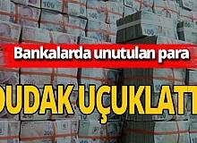 Bankalarda milyonlarca lira unuttular