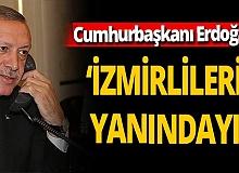 Cumhurbaşkanı Recep Tayyip Erdoğan: 'İzmirlilerin yanındayız'