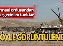 Ermenistan'dan ele geçirilen tanklar işte böyle görüntülendi