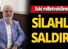 Eski milletvekili Süleyman Bölünmez'e silahlı saldırı