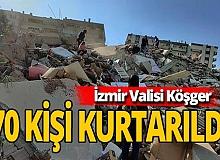 İzmir Valisi: '4 can kaybı var, 70 kişi kurtarıldı'