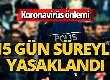 Konya'da koronavirüs önlemi! 15 gün süreyle yasaklandı