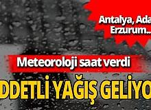 Meteoroloji'den Antalya dahil birçok ile uyarı:  Kuvvetli yağış geliyor