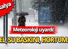 Meteoroloji Genel Müdürlüğü Antalyalıları uyardı!