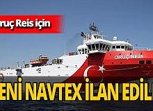 Oruç Reis için yeni Navtex ilan edildi!
