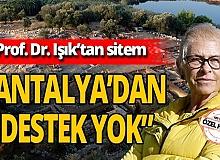 """Prof. Dr. Havva İşkan Işık: """"Antalya'dan destek yok"""""""