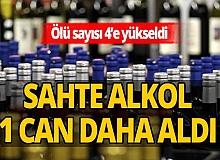 Sahte alkolden ölenlerin sayısı 4'e yükseldi