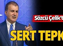 Son dakika! Ak Parti Sözcüsü Çelik: 'Kınıyoruz'