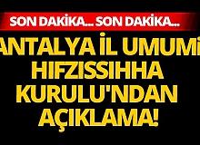 Son dakika: Antalya İl Umumi Hıfzıssıhha Kurulu'ndan açıklama!