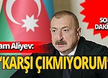 """SON DAKİKA! Azerbaycan Cumhurbaşkanı İlham Aliyev: """"Dağlık Karabağ'a gözlemci ve barış gücü gönderilmesine karşı çıkmıyorum"""""""