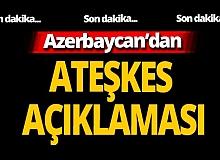 Son dakika! Azerbaycan'dan ateşkes açıklaması