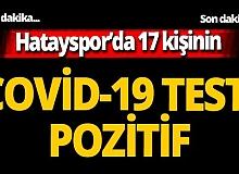 Son dakika! Hatayspor'da koronavirüs şoku! Erzurumspor maçı oynanacak mı?