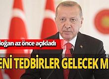 """SON DAKİKA! Cumhurbaşkanı Erdoğan: """"Yeni tedbirler alınacak"""""""