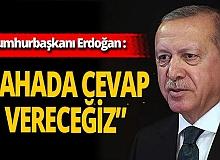 """Son dakika... Cumhurbaşkanı Erdoğan: """"Yunanistan ve Kıbrıs Rum kesimine sahada cevap vereceğiz"""""""