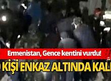 Son dakika! Ermenistan, Azerbaycan'ın Gence kentini füzelerle vurdu!