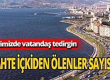 Son dakika! Sahte içkiden ölenlerin sayısı İzmir'de 32'ye yükseldi!