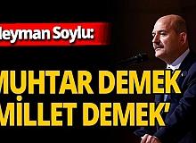 Süleyman Soylu'dan 'Muhtarlar Günü' mesajı