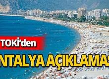 TOKİ'den Antalya'daki araziye ilişkin açıklama!