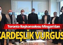 Toronto Başkonsolosu Sinem Minga'dan kardeşlik vurgusu