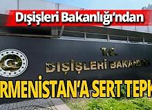 Türkiye'den Ermenistan'a sert tepki!